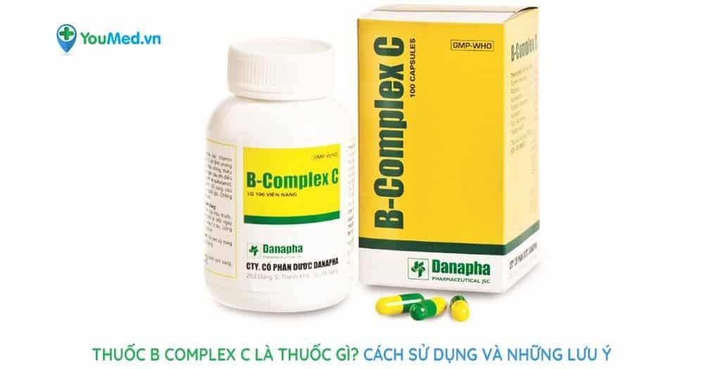 Thuốc B Complex C là thuốc gì? Công dụng và những lưu ý