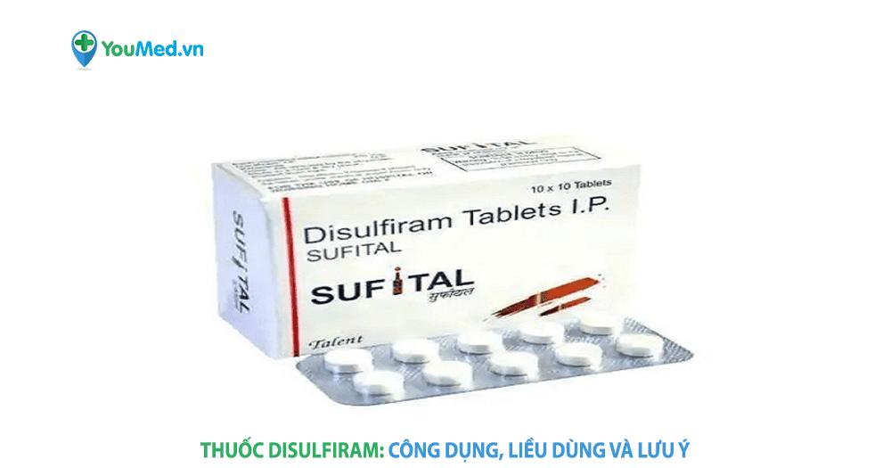 Bạn biết gì về thuốc Disulfiram?