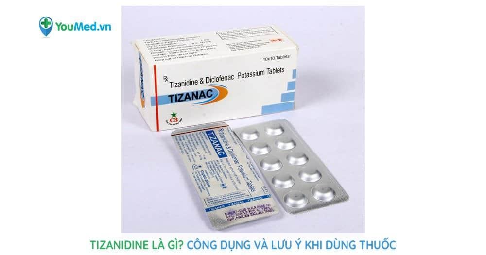 Tizanidine là gì? Công dụng và lưu ý khi dùng thuốc
