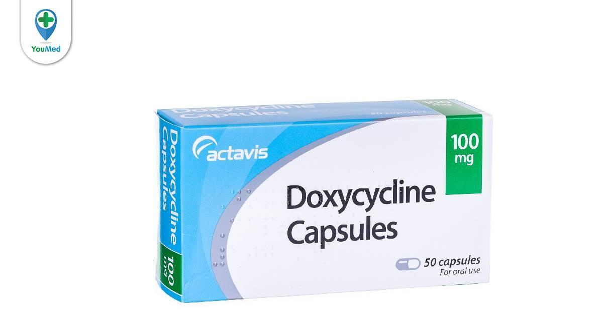 Thuốc Doxycycline 100g: tất tần tật những điều cần biết