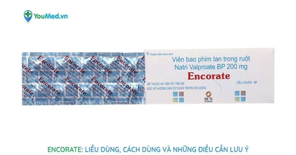 Encorate: liều dùng, cách dùng và những điều cần lưu ý