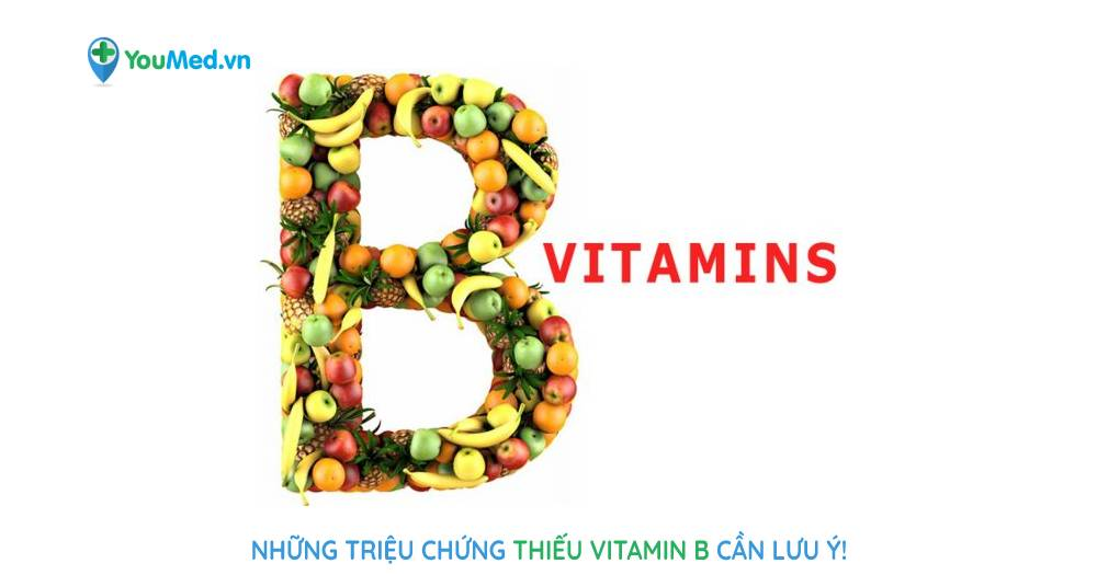 Những triệu chứng thiếu vitamin B cần lưu ý!
