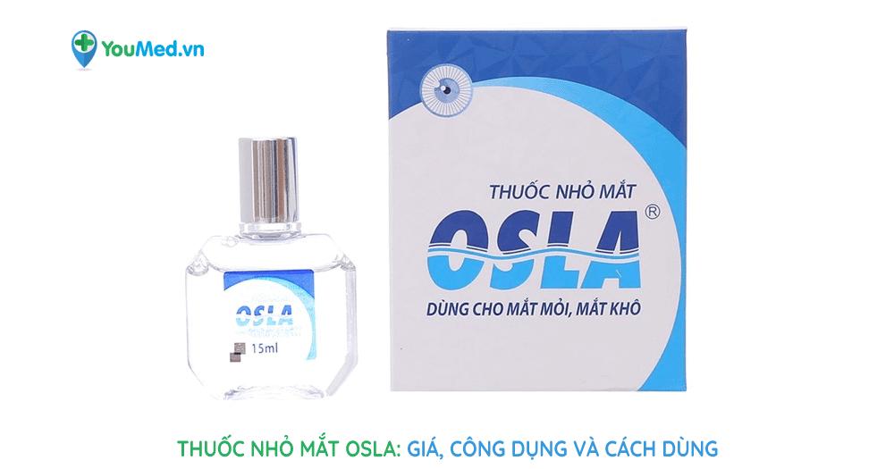 Thuốc nhỏ mắt Osla: giá, công dụng và cách dùng