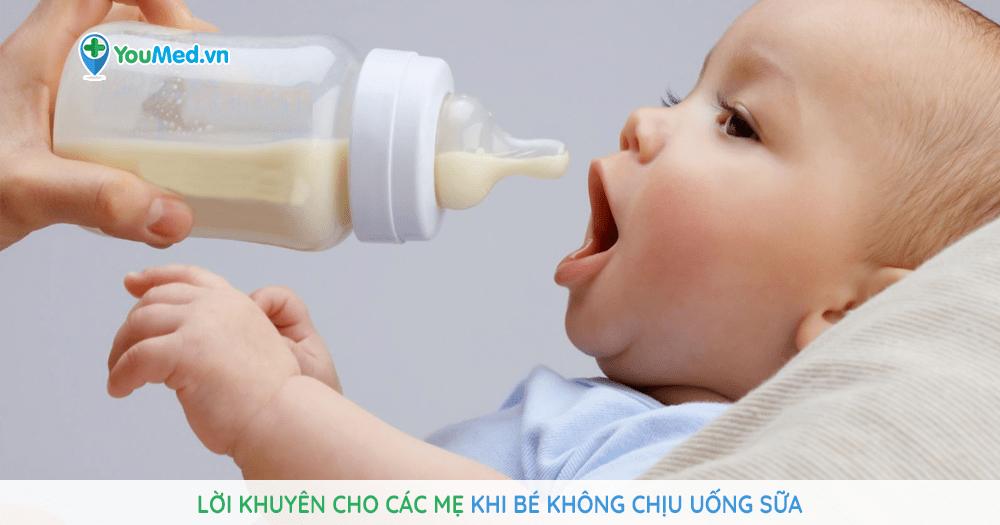Lời khuyên cho các mẹ khi bé không chịu uống sữa
