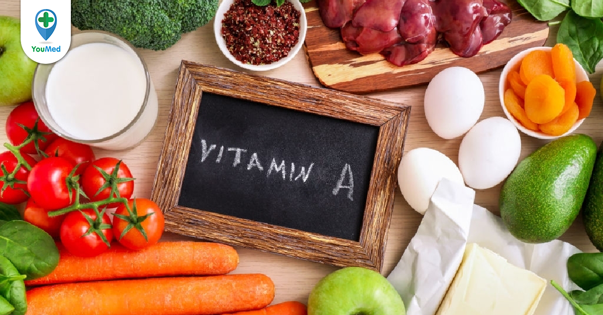 Vitamin A: Đừng bỏ quên loại vitamin quan trọng này!