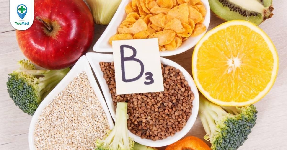 Vitamin B3 có trong thực phẩm nào và lời khuyên từ chuyên gia