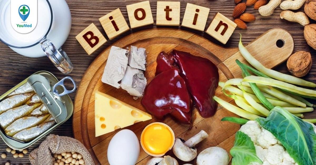 Biotin có trong thực phẩm nào?