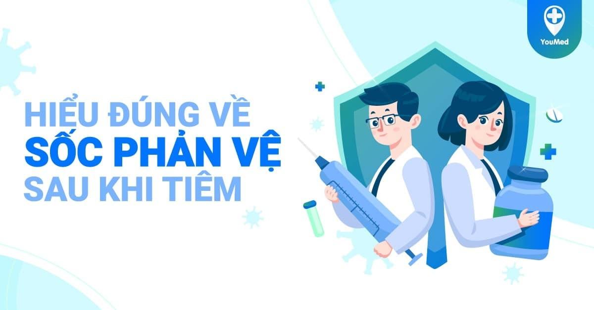 Hiểu đúng về sốc phản vệ sau khi tiêm vaccine ngừa Covid-19